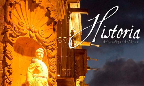 Historia de San Miguel de Allende en Guanajuato