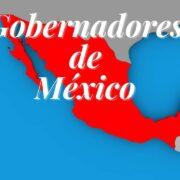 Gobernadores de los Estados de México